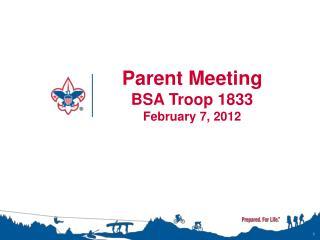 Parent Meeting BSA Troop 1833 February 7, 2012