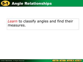 Learn  to classify angles and find their measures.