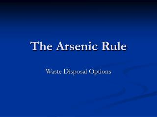 The Arsenic Rule