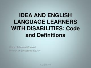 IDEA AND ENGLISH LANGUAGE LEARNERS WITH DISABILITIES: Code and Definitions