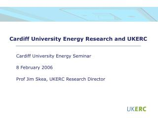 Cardiff University Energy Research and UKERC