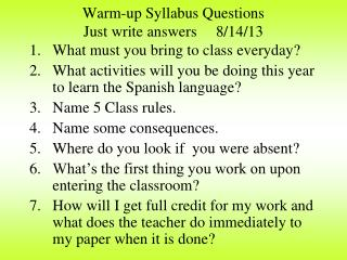 Warm-up Syllabus Questions Just write answers     8/14/13