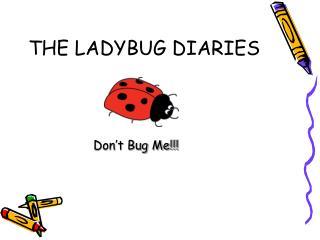 THE LADYBUG DIARIES