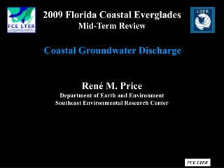 René M. Price Department of Earth and Environment Southeast Environmental Research Center