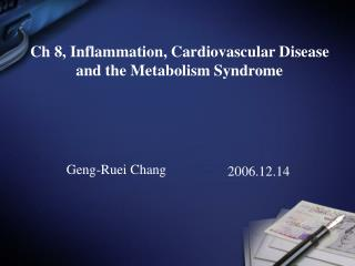 Ch 8, Inflammation, Cardiovascular Disease  and the Metabolism Syndrome