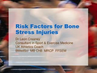 Risk Factors for Bone Stress Injuries