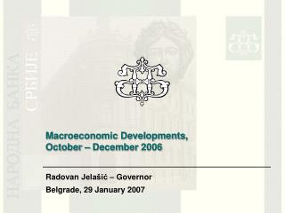 Macroeconomic Developments ,  October  –  December  2006