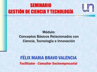 FÉLIX MARIA BRAVO VALENCIA Facilitador - Consultor Socioempresarial