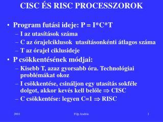 CISC ÉS RISC PROCESSZOROK