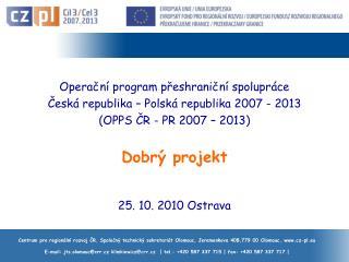 Operační program přeshraniční spolupráce  Česká republika – Polská republika 2007 - 2013