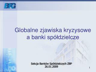 Globalne zjawiska kryzysowe  a banki spółdzielcze