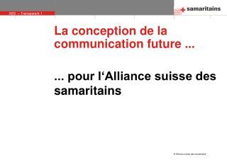 La conception de la communication future ...