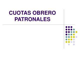 CUOTAS OBRERO PATRONALES