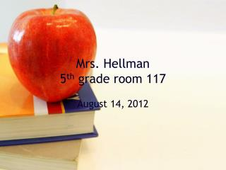 Mrs. Hellman 5 th  grade room 117