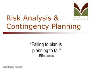 Risk Analysis &  Contingency Planning