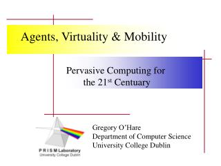 Pervasive Computing for  the 21 st  Centuary