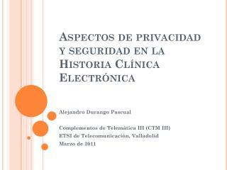Aspectos de privacidad y seguridad en la Historia Clínica Electrónica