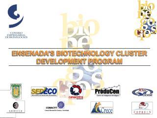 ENSENADA�S BIOTECHNOLOGY CLUSTER DEVELOPMENT PROGRAM