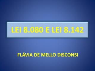 LEI 8.080 E LEI 8.142