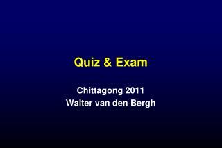 Quiz & Exam