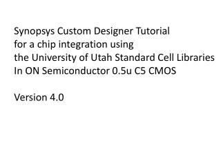 Synopsys Custom Designer Tutorial for a chip integration using