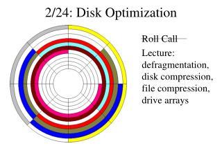 2/24: Disk Optimization
