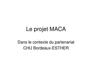 Le projet MACA