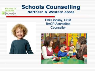 Schools Counselling  Northern & Western areas
