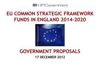 EU COMMON STRATEGIC FRAMEWORK FUNDS IN ENGLAND 2014-2020