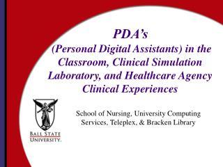 School of Nursing, University Computing Services, Teleplex, & Bracken Library