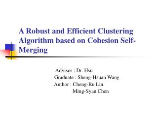 A Robust and Efficient Clustering Algorithm based on Cohesion Self-Merging