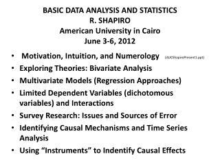 BASIC DATA ANALYSIS AND STATISTICS R. SHAPIRO American University in Cairo June 3-6, 2012