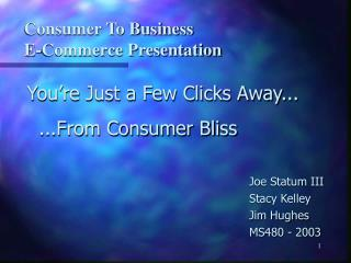 Consumer To Business  E-Commerce Presentation