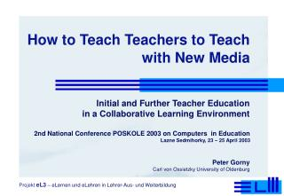 How to Teach Teachers to Teach with New Media