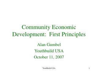 Community Economic Development:  First Principles