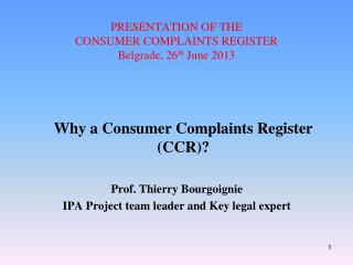 PRESENTATION OF THE  CONSUMER COMPLAINTS REGISTER Belgrade, 26 th  June 2013