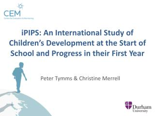 Peter Tymms & Christine Merrell
