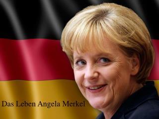 Das  Leben  Angela Merkel