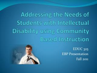 Addressing the Needs of Students with Intellectual Disability using Community Based Instruction