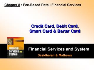 Credit Card, Debit Card,  Smart Card & Barter Card