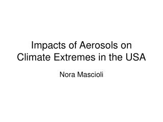 Impacts of Aerosols on Climate Extremes in the USA