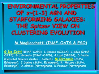 ENVIRONMENTAL PROPERTIES            OF z~[1-3] AGN AND      STARFORMING GALAXIES: