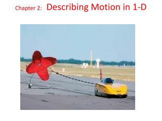 Chapter 2:   Describing Motion in 1-D