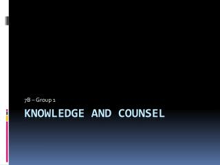Knowledge And Counsel