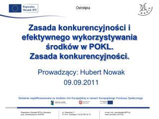 Zasada konkurencyjności i efektywnego wykorzystywania środków w POKL. Zasada konkurencyjności.