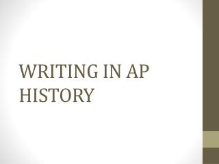 WRITING IN AP HISTORY