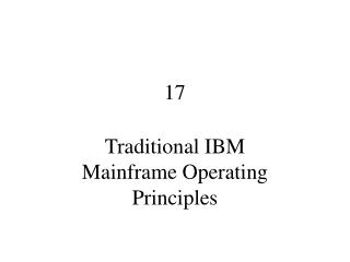 Traditional IBM Mainframe Operating Principles