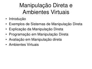 Manipulação Direta e Ambientes Virtuais