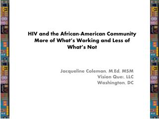 HIV and the African-American Community  More of What's Working and Less of  What's Not