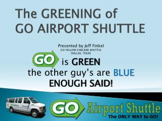 The GREENING of GO AIRPORT SHUTTLE
